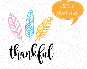 Thankful SVG, Thanksgiving SVGs, Feathers SVGs, SVGs, Cricut Cut File, Silhouette File