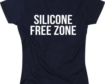 Silicone free zone funny humour girls swag dope fashion trend ladies women T shirt