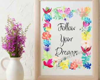 Quote Wall Art, Follow Your Dreams, Printable Quote, Inspirational Quote, Motivational Quote, Office Quotes, Inspirational Poster