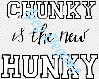 Chunky is the new Hunky - Hand Lettered - Digital SVG Instant Download
