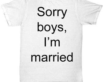 Sorry Boys I'm Married Tshirt W