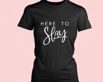 New!  Here To Slay -  Crewneck T-shirt