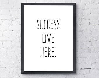 Printable Quote - Printable Motivational Art - Black and White Art - Success Live Here