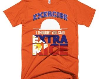 Exercise I thought you said extra rice Short-Sleeve T-Shirt