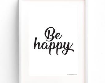 Be Happy, Be happy print, be happy poster, be happy framed print, be happy framed artwork, be happy wall art, wall art, framed art