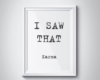 I saw That, Karma Print, Motivational Poster, Printable Poster, Wall Art, Printable Quote, Motivational Art, Typography Poster, #HQMOT015