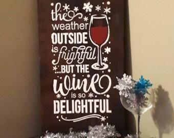 Wine is so Delightful Rustic Sign