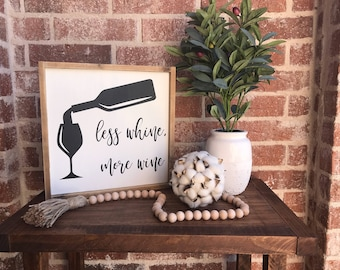 Less Whine, More Wine 12x12 - Wood Sign - Farmhouse decor, gift idea, wine lover