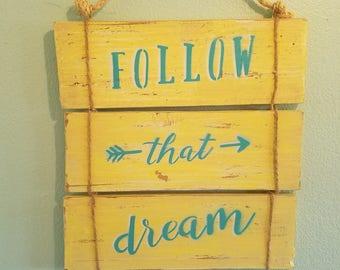 Follow that Dream Wood Sign
