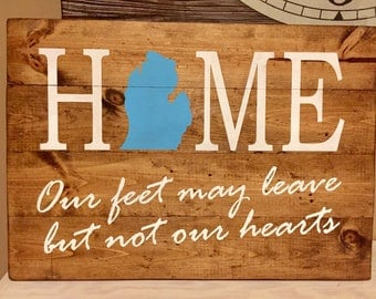Home our feet may leave but not our hearts, Home state sign, pallet sign, wood sign, state sign, home sign, home sweet home, Michigan
