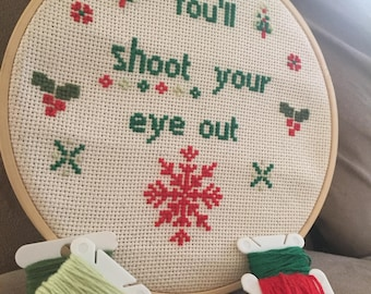 You'll Shoot Your Eye Out A Christmas Story Cross Stitch, Hoop Art, Embroidery, Tis The Season, Holiday Cheer, Wall Art, Decor