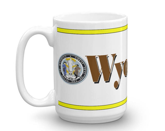 Wyoming Mug, Wyoming Keepsake, Wyoming Memorial Cup, Wyoming Pride, Wyoming Coffee Cup, Wyoming Coffee Mug