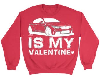BMW M4 F80 sweatshirt  Is My Valentine gift for him fast cars enthusiast trackday german euro m3 JDM racing