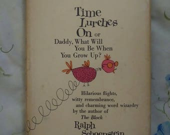 Time Lurches On or: Daddy, What Will You Be When You Grow Up? by Ralph Schoenstein