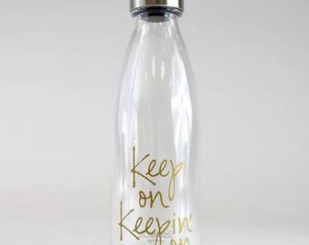 Keep On Keepin' On Plastic Bottle