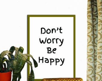 Don't Worry Be Happy Print Wall Decor Inspirational Quote Handwritten Typography Art Print Digital Download Motivation Print Quote