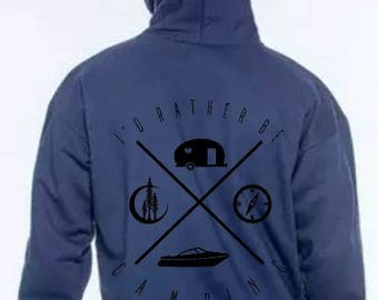 I'd rather be camping hoodie boat boating trees
