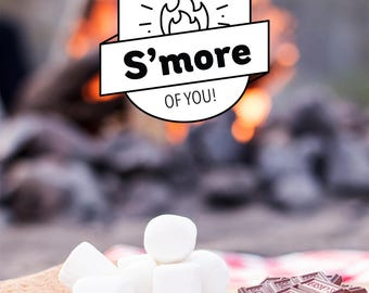 I'm On Fire For S'more of You!