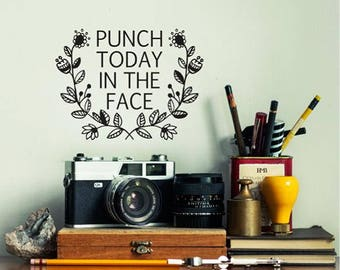 Punch Today in the Face Wall Decal