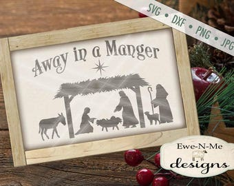 Christmas SVG file - Away In A Manger SVG - Nativity svg - Baby Jesus svg - Christian svg - Commercial Use svg, dxf, png and jpg files