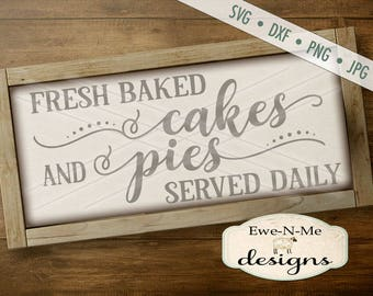 Cakes Pies SVG - Baking SVG - Farmhouse Style SVG - fresh baked svg - Kitchen svg - Commercial Use svg, dxf, png, jpg