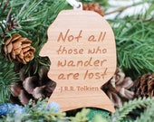 Not All Those Who Wander Are Lost - J.R.R. Tolkien Wood Ornament