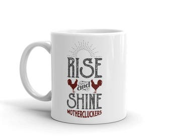 Rise and Shine Mothercluckers Ceramic Mug - 11oz. or 15oz. - Made in the U.S.A.