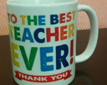 To the best  teacher ever   coffee mug cup