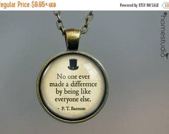 ON SALE - P. T. Barnum (Different) Quote jewelry. Necklace, Pendant or Keychain Key Ring. Perfect Gift Present. Glass dome metal charm by Ho