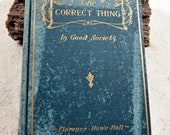 The Correct Thing in Good Society Florence Howe Hall Rare 1902 Hardcover