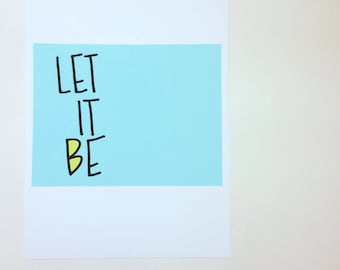 Print - Let it Be -Home Decor - Love Notes for Littles Series - Children Nursery Baby Mama Motherhood