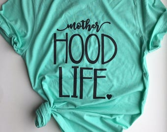 MotherHOOD Life - Motherhood Tees