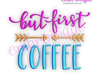 But First, Coffee  -Instant Download Machine Embroidery Design