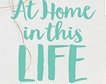 Autographed Copy of At Home in This Life