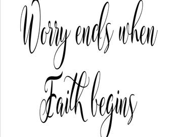 """Reserved for Terry   15"""" x 15"""" Worry ends when Faith begins  Custom wall art 