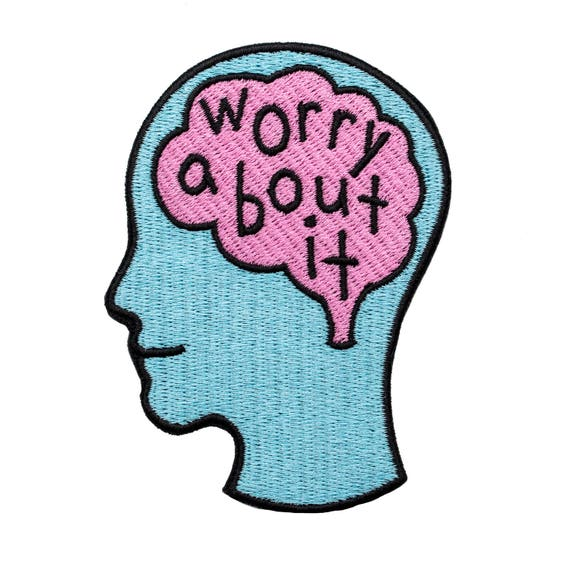 Worry about it embroidered patch.