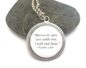 """Psalm 118:6, Bible Quote Necklace, """"Because you are with me.  I will not fear."""", Inspirational Quote, Christian Jewelry,  Silver or Bronzed"""