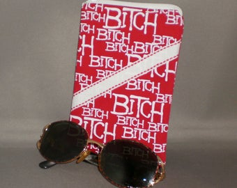 BITCH Eyeglass or Sunglasses Case - Zipper Top - Cell Phone, Camera, iPod Bag - Padded Zipper Pouch - Red and White