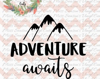 Adventure Awaits SVG Dxf, Eps, Png| Mountain Svg Dxf, Eps, Png | Silhouette or Cricut Cutting File | Personal & Commercial Use| Stencil