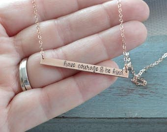 Inspirational Jewelry  Have Courage & Be Kind  Hand Stamped Bar Necklace. 14k Gold-Filled, Rose Gold-Filled or Sterling Silver.