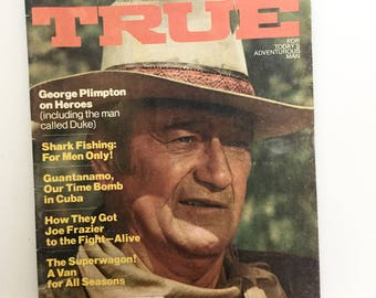 TRUE Vintage 1970s Mens Adventure Magazine // Articles on John Wayne, Fishing, Boxing, Camping