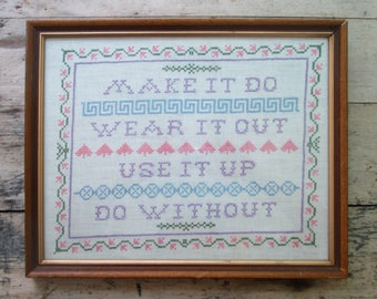 1970s Framed Embroidery Sampler // Mid Century Inspirational Home Decor // Make It Do Wear It Out Use It Up Do Without