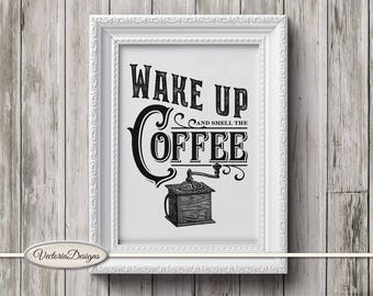 Wake Up and Smell the Coffee Grinder Kitchen Quote Print Printable wall art digital print digital art download digital sheet - VDWAQU1724