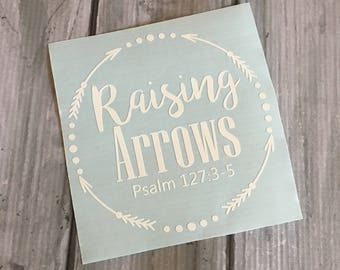 Raising Arrows Psalm 127 Car Decal Sticker