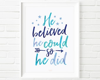 Printable Art, He believed he could so he did, nursery art, children's print, printable quote, watercolor kids print, inspirational quote