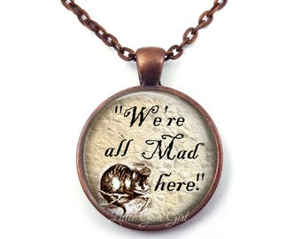 We're All Mad Here Necklace - Alice in Wonderland Jewelry - Cheshire Cat Quote Necklace or Keychain - Wonderland Pendant Charm
