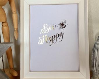 Bee Happy Foil Print
