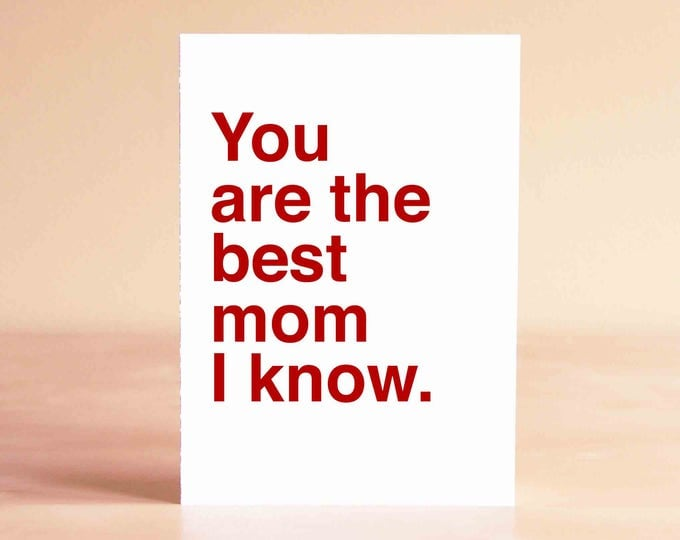 Mother's Day Card - Happy Mother's Day Card - Mom Birthday Card - Birthday Card for Mom - You are the best mom I know.