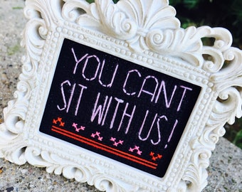 Mini White Baroque Framed Cross Stitch - Mean Girls - You Can't Sit With Us