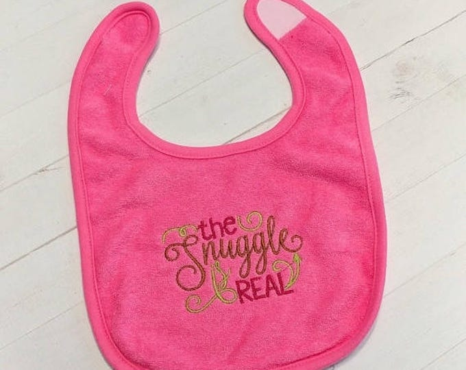 ON SALE NOW The snuggle is real embroidered terri cloth baby bibs for boys and girls